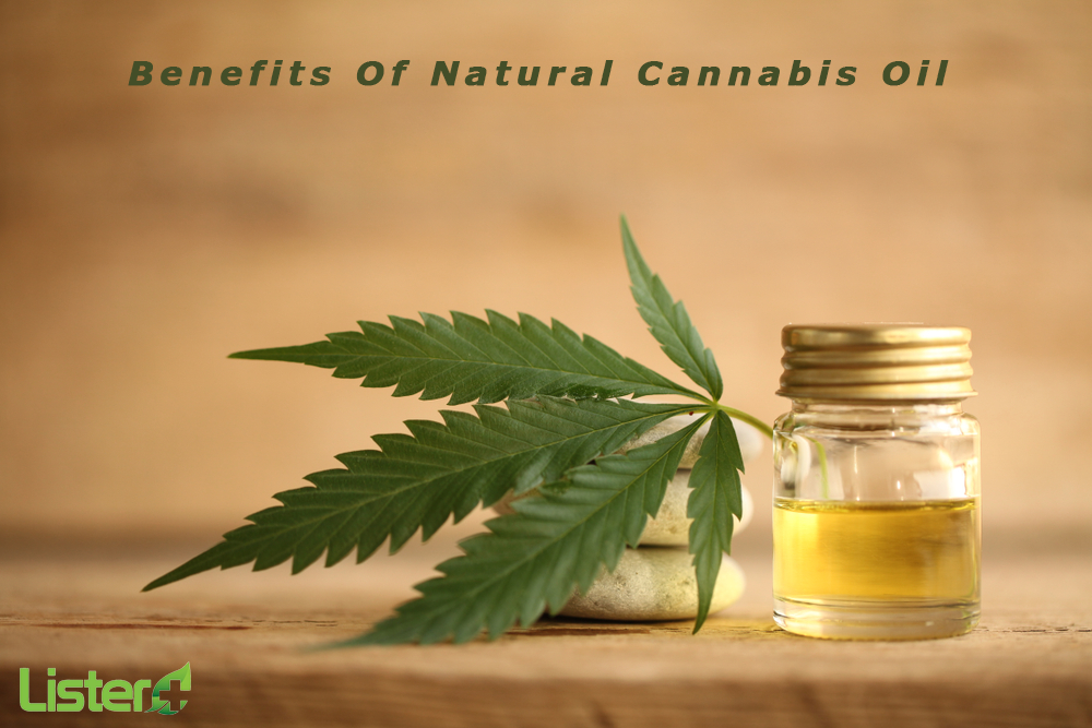 The Incredible Benefits Of Natural Cannabis Oil By Listermais